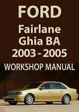 FORD FAIRLANE GHIA BA Series WORKSHOP MANUAL: 2003-2005