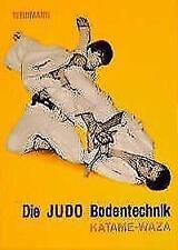 Die Judo Bodentechnik Katame-Waza von Wolfgang Weinmann Judo Lehrbuch Budo