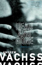 Dead And Gone by Andrew H. Vachss.