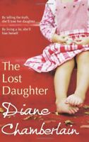 The Lost Daughter By Diane Chamberlain. 9780778304852
