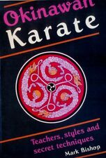 OKINAWAN KARATE: Styles & Techniques. 192-Page Softback. Free UK Post