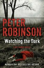 Watching the Dark By Peter Robinson. 9781444704891