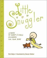 Little Snuggler A Book of Sweet and Cheeky Nicknames for Your Baby NEW