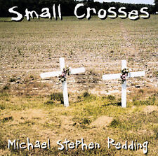 MICHAEL STEPHEN REDDING Small Crosses CD 1999 country