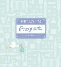 Hello I'm Pregnant a Journal 9781584799658 by Alissa Faden Record Book