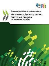 Études de l'Ocde Sur la Croissance Verte Vers une Croissance Verte : Suivre...