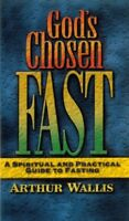 Gods Chosen Fast by Arthur Wallis