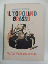 Il topolino grasso, M. Castoldi, Biblioteche dei fancuilli F.lli Fabbri Editori