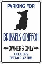 Metal Sign Parking For Brussels Griffon Owners Only 8� x 12� Aluminum S291