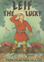 Leif the Lucky, Hardcover by D'Aulaire, Ingri; D'Aulaire, Edgar Parin, Like N...
