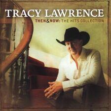 Tracy Lawrence - Then & Now: The Hits Collection    *** BRAND NEW CD ***
