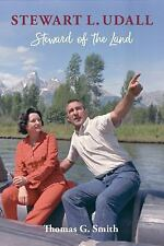 Stewart L. Udall : Steward of the Land by Thomas G. Smith (2017, Hardcover)