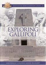 Exploring Gallipoli: Australian Armys Battlefield Guide by Glenn Wahlert *NEW*
