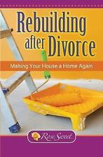 Rebuilding After Divorce: Making Your House A Home: By Rose Sweet