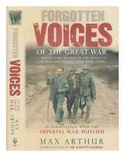 Forgotten voices of the Great War / Max Arthur