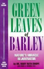 Green Leaves of Barley: Nature's Miracle Rejuvenator Swope, Mary Ruth, Darbro,