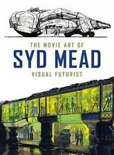 The Movie Art of Syd Mead: Visual Futurist by Craig Hodgetts, Syd Mead, NEW Book