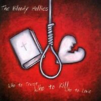 The Bloody Hollies - Who To Trust,Who To Kill,Who To Love  CD Altern. Rock Neuf