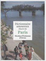 Dictionnaire amoureux illustré de Paris - Nicolas d'Estienne d'Orves Plon  Gründ