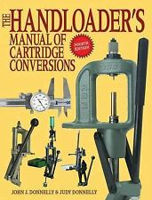 The Handloader's Manual of Cartridge Conversions by John J. Donnelly and Judy Do