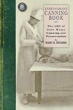 Everywoman's Canning Book: The A B C of Safe Home Canning and Preserving (Cookin