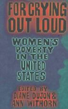 For Crying Out Loud : Women's Poverty in the United States (1999, Paperback)