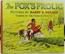 The Fox's Frolic, Illustrated by Harry B. Neilson, hb c.1930s