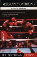 McIlvanney On Boxing (Mainstream Sport) by Hugh McIlvanney, H McIlvanney, NEW Bo