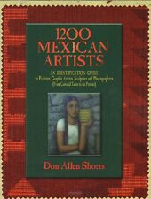 1200 Mexican Artists  Guide to Painters, Graphic Artist, Sculptors & Photograph