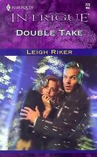 Harlequin Intrigue~Double Take By Leigh Riker~Paperback~2004~VERY GOOD Condition
