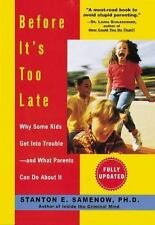 Before It's Too Late: Why Some Kids Get Into Trouble--and What Parents Can Do Ab