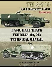 BASIC HALF-TRACK M2, M3 TECHNICAL MANUAL BOOK WWII TM 9-710