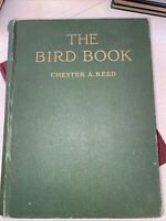THE BIRD BOOK by Chester A Reed, 1st Edition, 1914, Heavily Illustrated, Clean