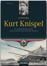 Feldwebel Kurt Knispel von Franz Kurowski (2017, Gebundene Ausgabe)