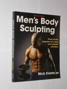 Men's Body Sculpting By Nick Evans, MD. 2nd Edition USA Issue Softback 2011.