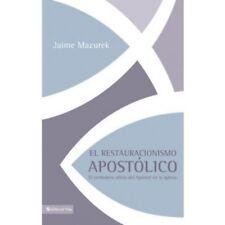 El restauracionismo apostolico el verdadero oficio de apostol en la iglesia