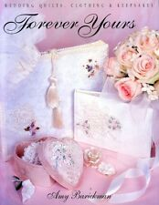 Barickman, Amy FOREVER YOURS WEDDING QUILTS, CLOTHING & KEEPSAKES Paperback BOOK