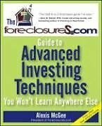 The ForeclosureS.com Guide to Advanced Investing T