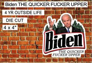 """Biden THE QUICKER FUC$*% UPPER ANTI-BIDEN DECAL STICKER 4"""" X 4"""""""