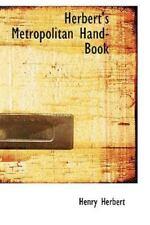 Herbert's Metropolitan Hand-Book by Henry Herbert (2009, Paperback)