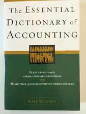 THE ESSENTIAL DICTIONARY OF ACCOUNTING Clear Concise Definitions Kate Mooney