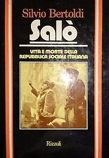SILVIO BERTOLDI SALò VITA E MORTE DELLA REPUBBLICA SOCIALE ITALIANA RIZZOLI 1976