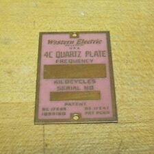 WESTERN ELECTRIC 4C QUARTZ PLATE Old Nameplate Tiny Tag Small Sign Equipment