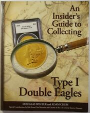 An Insider's Guide to Collecting Type 1 Double Eagles by Douglas Winter Rse D3