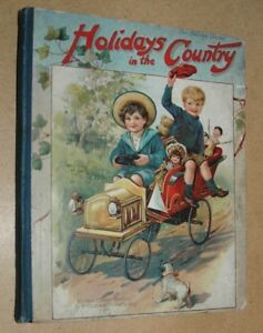 Holidays in The Country  Illust 1st Ed 1910