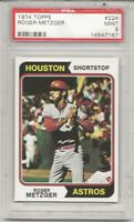 SET BREAK - 1974 TOPPS #224 ROGER METZGER, PSA 9 MINT,  HOUSTON ASTROS, TOUGH