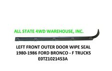 1980-1986 Ford Bronco F-Series Truck Left Outer Door Weatherstrip E0TZ-1021453-A