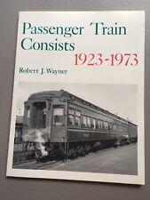 Passenger Train Consists 1923-1973 - Railroad Reference History - Robert Wayner