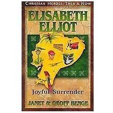 Elisabeth Elliot : Joyful Surrender by Geoff Benge and Janet Benge (2010,...