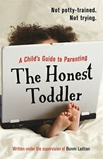 The Honest Toddler: A Child's Guide to Parenting by Toddler, The Honest Book The